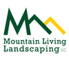 Mountain Living Landscaping, LLC